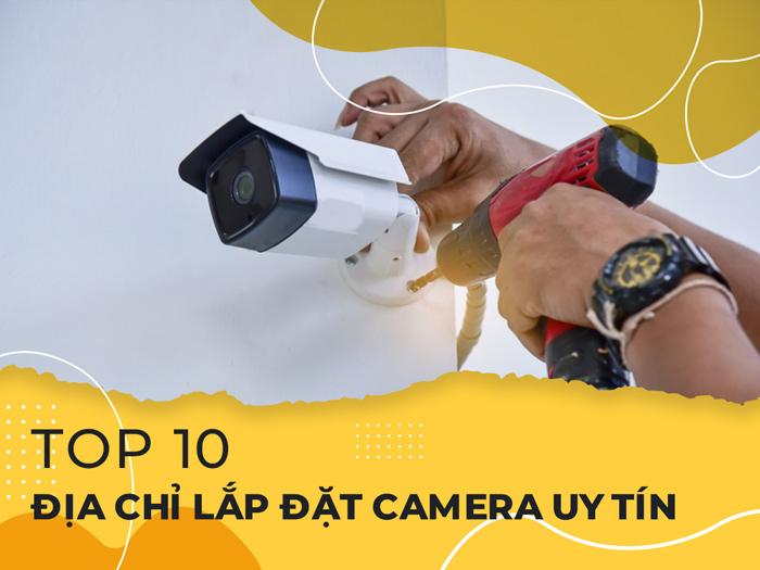 Top 10 địa chỉ lắp đặt camera uy tín Quảng Bình