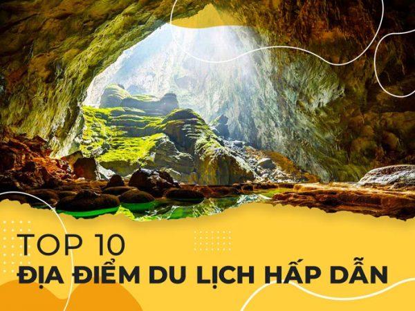 Top 10 địa điểm du lịch hấp dẫn nhất Quảng Bình
