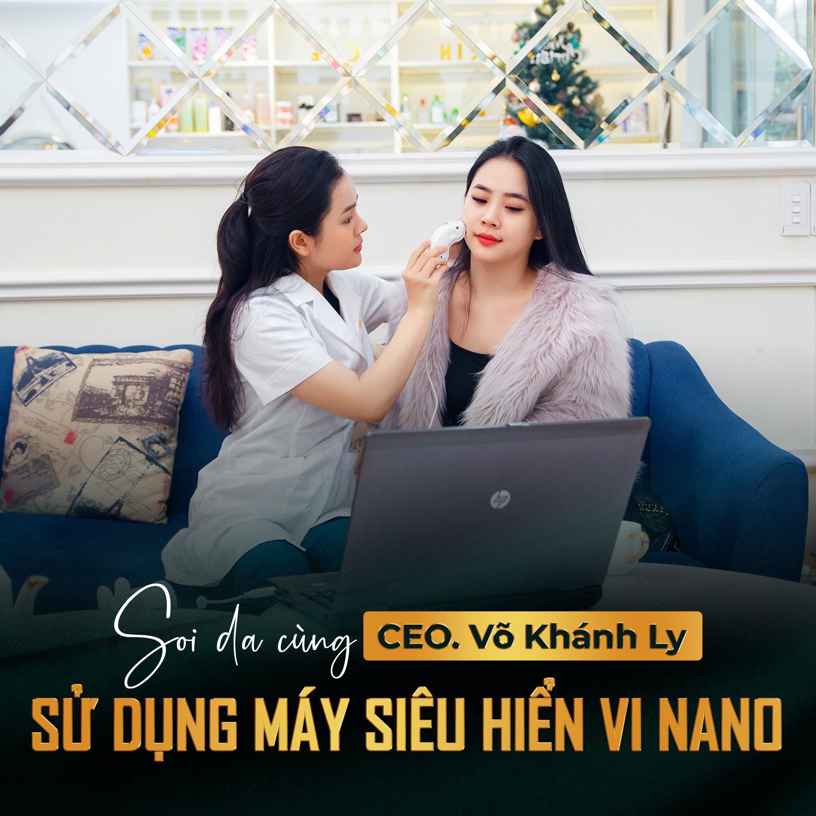 Soi da cùng CEO Võ Khánh Ly, sử dụng máy siêu hiển vi nano