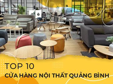 Top 10 cửa hàng nội thất Quảng Bình đem lại vẻ đẹp cho ngôi nhà bạn